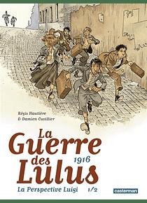 La guerre des Lulus - La perspective Luigi 1, de Régis Hautière
