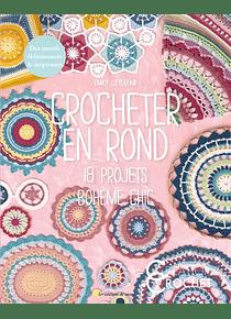 Crocheter en rond : 18 projets bohème chic, de Emily Littlefair