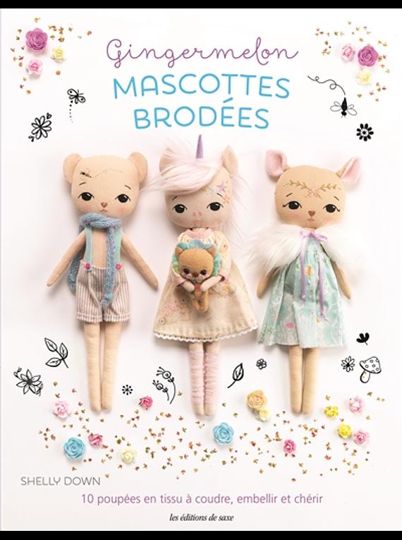 Mascottes brodées : 10 poupées en tissu à coudre, embellir et chérir, de Shelly Down