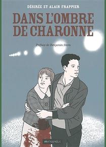 Dans l'ombre de Charonne, de Désirée et Alain Frappier