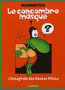 Le Concombre masqué, de Nikita Mandryka