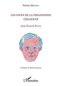 Les faces de la philosophie chilienne : Jorge Eduardo Rivera, de Patricio Brickle