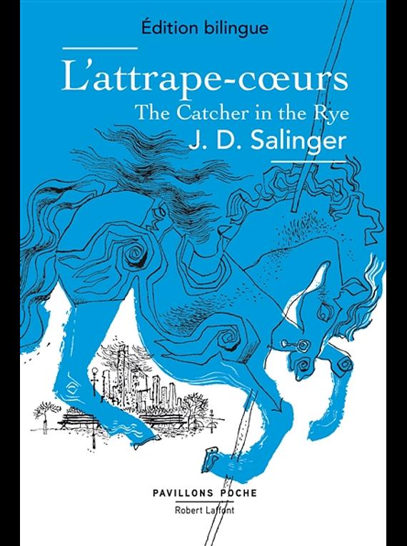 L'attrape-coeurs/ The catcher in the Rye, de J.D. Salinger