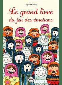 Le grand livre du jeu des émotions, de Sophie Guérin