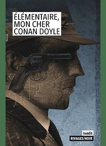 Elementaire, mon cher Conan Doyle, de Arthur Conan Doyle, Leslie S. Klinger, Barry Day & Donald Thomas