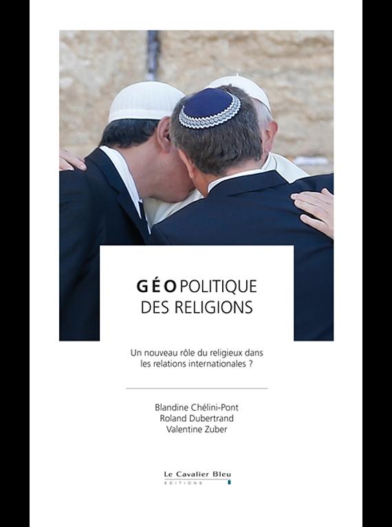 Géopolitique des religions, de Roland Dubertrand et al.