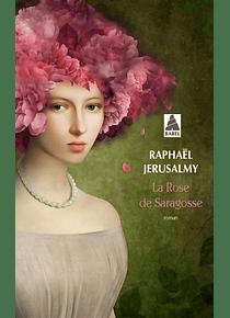 La rose de Saragosse, de Raphaël Jerusalmy