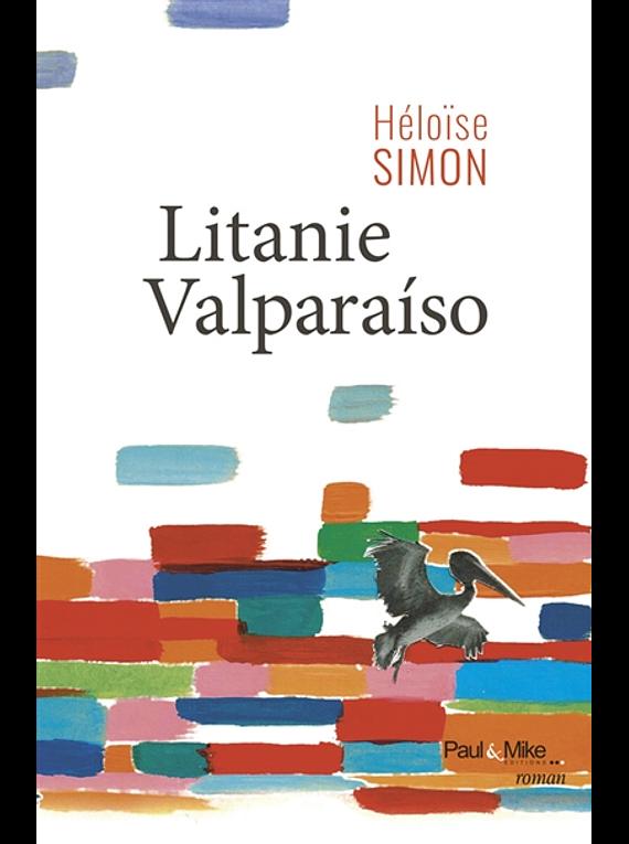 Litanie Valparaiso, de Héloïse Simon