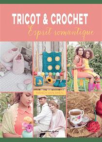 Tricot & crochet : esprit romantique, de Nancy Van Aken