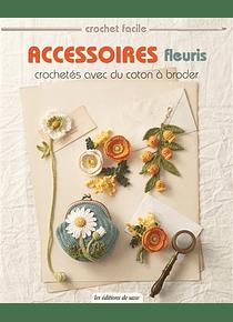 Accessoires fleuris crochetés avec du coton à broder