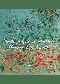 Paysages & fleurs brodés, de Liz Maidment