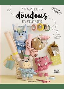 7 familles de doudous en feutrine, de Sandrine Guédon