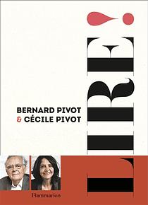 Lire ! de Bernard et Cécile Pivot