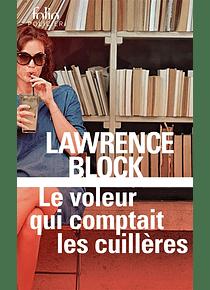 Le voleur qui comptait les cuillères, de Lawrence Block
