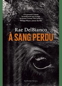 A sang perdu, de Rae DelBianco