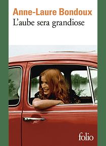 L'aube sera grandiose, de Anne-Laure Bondoux