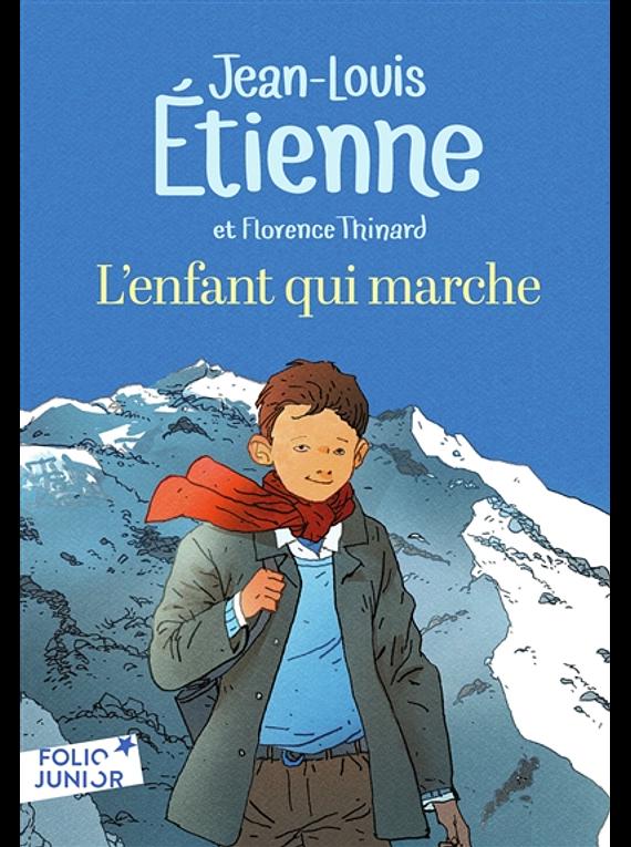 L'enfant qui marche, de Jean-Louis Etienne et Florence Thinard