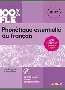 Phonétique essentielle du français : B1-B2 - FLE