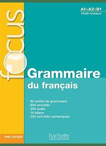 Grammaire du français, A1-B1 - FOCUS