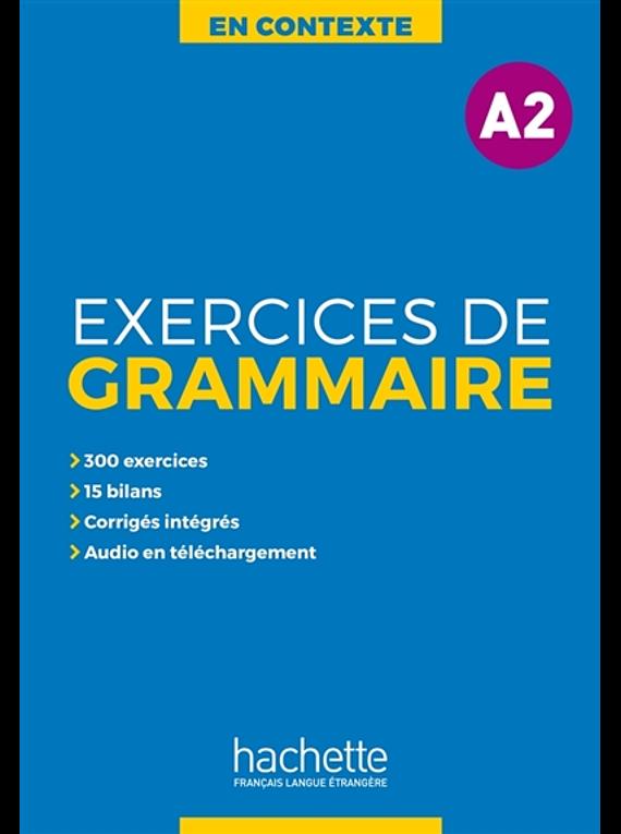 En contexte : exercices de grammaire, niveau A2