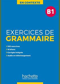 En contexte, exercices de grammaire B1