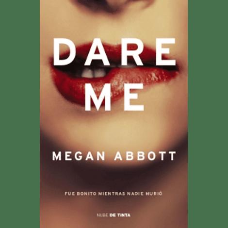 Dare Me - Megan Abbott
