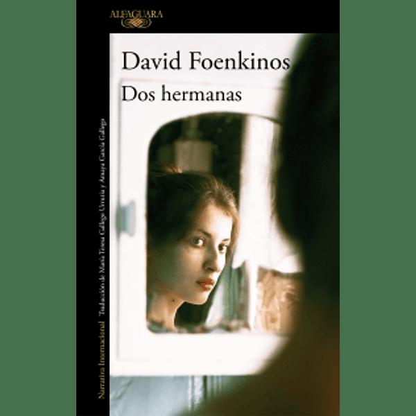 Dos hermanas - David Foenkinos