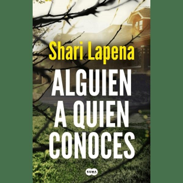 Alguien a quien conoces - Shari Lapena