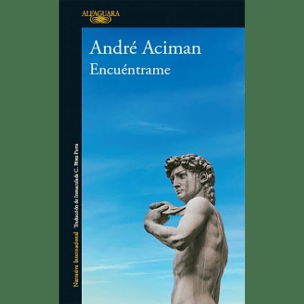 Encuéntrame - André Aciman