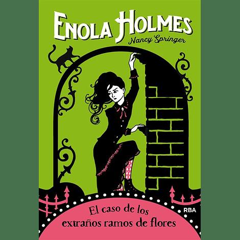 Enola Holmes 3. El caso de los extraños ramos de flores - Nancy Springer