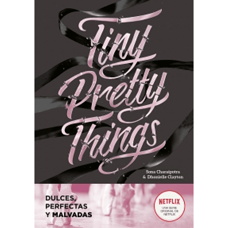 Tiny Pretty Things (Dulces, perfectas y malvadas)