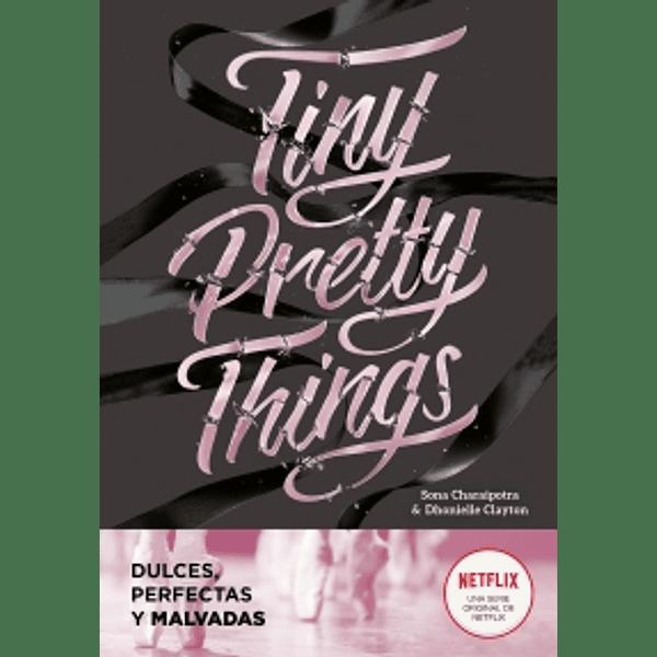 Tiny Pretty Things (Dulces, perfectas y malvadas) - Sona Charaipotra & Dhonie Clayton