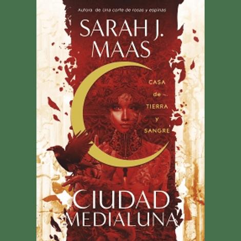 Casa de tierra y sangre (Ciudad Medialuna 1) - Sarah J. Maas