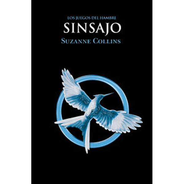 Sinsajo - Suzanne Collins