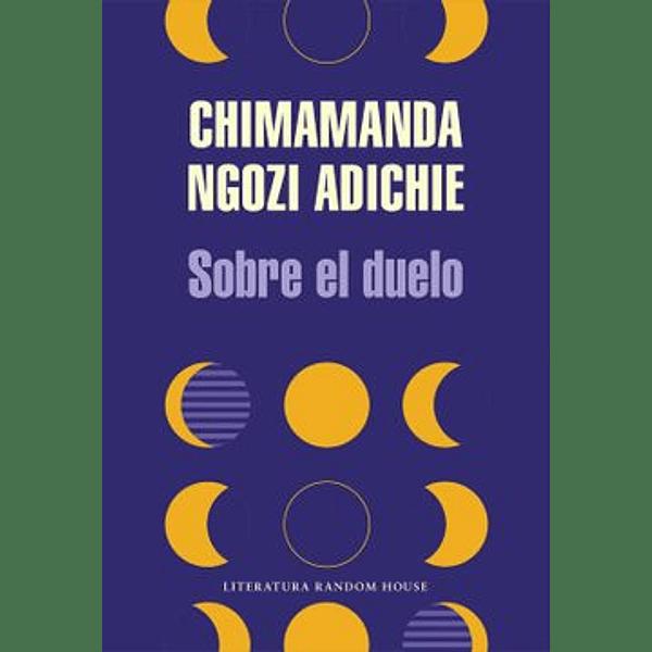 Sobre el duelo - Chimamanda Ngozi Adichie