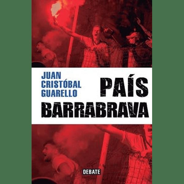 País Barrabrava - Juan Cristóbal Guarello