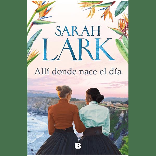 Allí donde nace el día - Sarah Lark