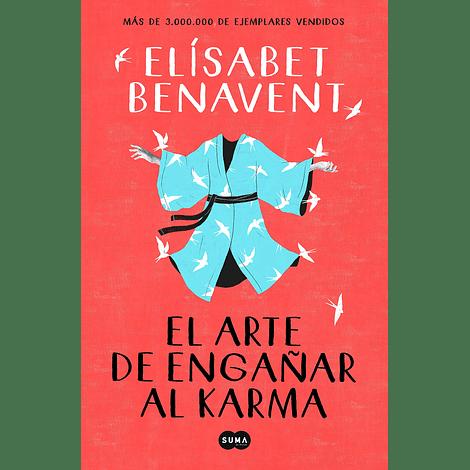 El Arte de Engañar el Karma - Elísabet Benavent