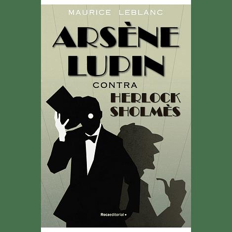 Arsène Lupin contra Herlock Sholmès - Maurice Leblanc