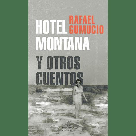 Hotel Montana y Otros Cuentos - Rafael Gumucio
