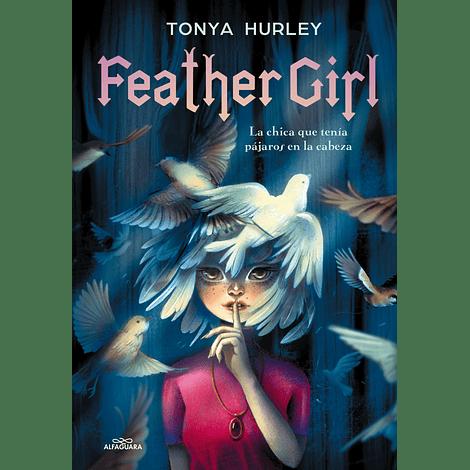 Feather Girl - Tonya Hurley