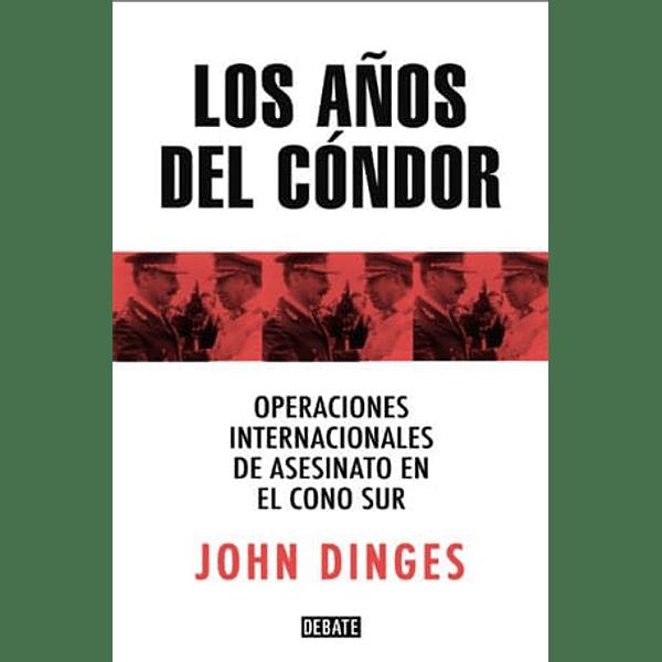 Los Años del Condor -John Dinges