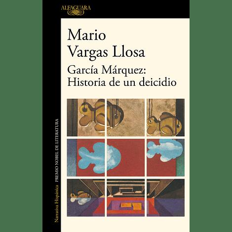 García Márquez. Historia de un Deicidio - Mario Vargas Llosa