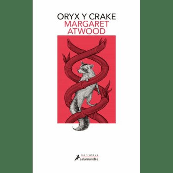 Oryx y Crake - Margaret Atwood