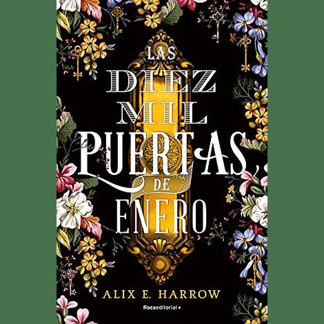 Las Diez Mil Puertas de Enero - Alix E. Harrow