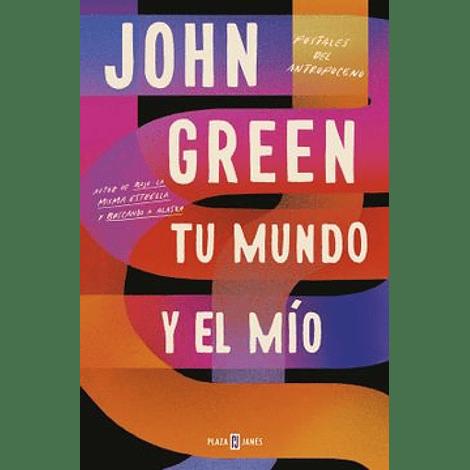 Tu mundo y el mío - John Green