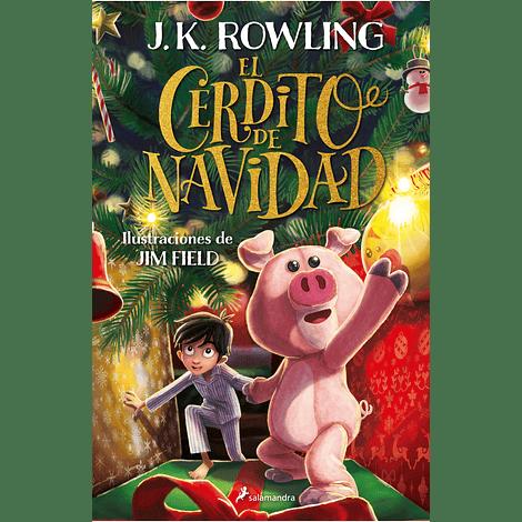 El cerdito de Navidad - J. K. Rowling & Jim Field