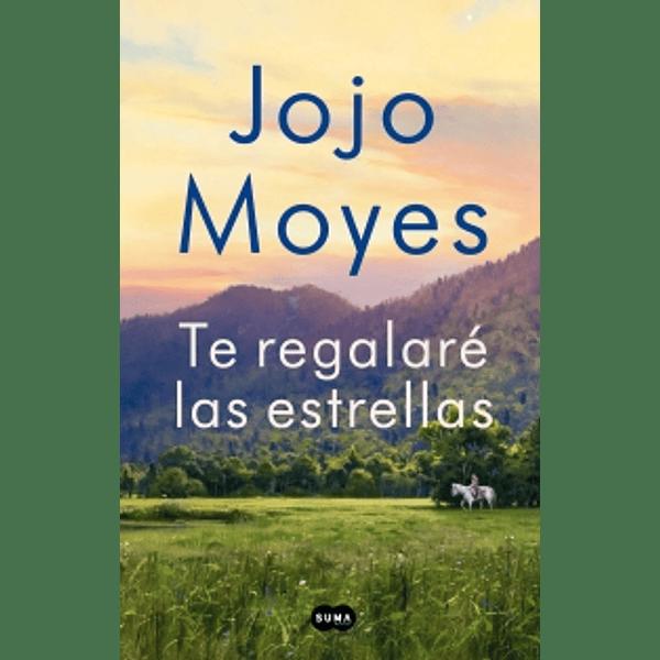 Te regalaré las estrellas - Jojo Moyes