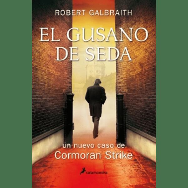 El gusano de seda (Cormoran Strike 2) - Robert Galbraith