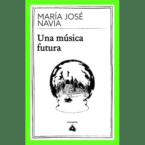 Una Música futura - María José Navia